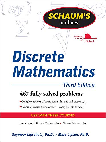 Schaum's Outline of Discrete Mathematics, Revised Third Edition (Schaum's Outlines) (0071615865) by Marc Lipson; Seymour Lipschutz