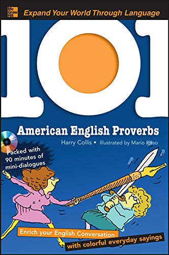 9780071615884: 101 American English Proverbs with MP3 Disc: Enrich Your English Conversation with Colorful Everyday Sayings