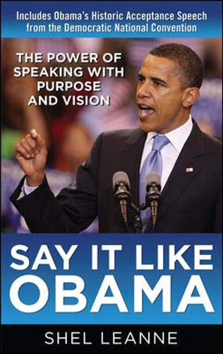 9780071615891: Say It Like Obama: The Power of Speaking with Purpose and Vision