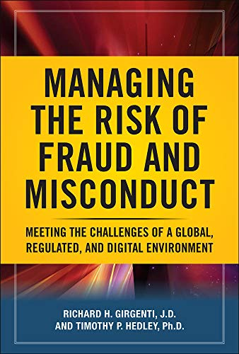 9780071621298: Managing the Risk of Fraud and Misconduct: Meeting the Challenges of a Global, Regulated and Digital Environment