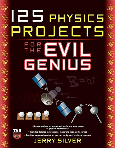 9780071621311: 125 Physics Projects for the Evil Genius