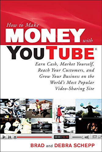 9780071621366: How to Make Money with YouTube: Earn Cash, Market Yourself, Reach Your Customers, and Grow Your Business on the World's Most Popular Video-Sharing Site