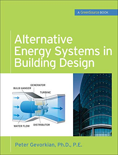 9780071621472: Alternative Energy Systems in Building Design (GreenSource Books) (McGraw-Hill's Greensource)