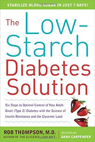 9780071621502: The Low-Starch Diabetes Solution: Six Steps to Optimal Control of Your Adult-Onset (Type 2) Diabetes