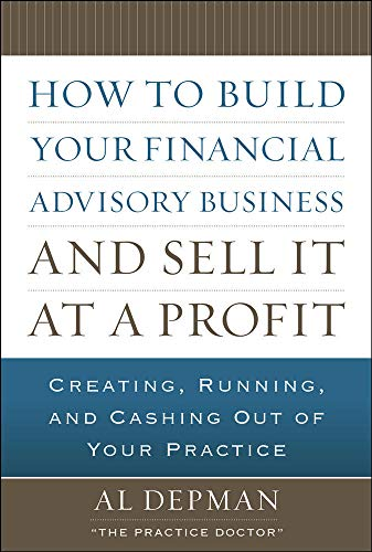 9780071621571: How to Build Your Financial Advisory Business and Sell It at a Profit