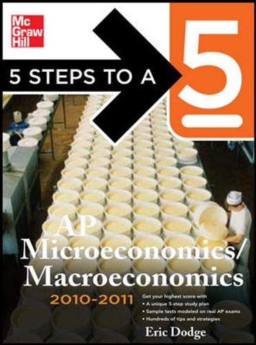 9780071621861: 5 Steps to a 5 AP Microeconomics/Macroeconomics, 2010-2011 Edition (5 Steps to a 5 on the Advanced Placement Examinations Series)