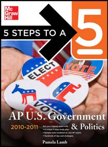 9780071621908: 5 Steps to a 5 AP US Government and Politics, 2010-2011 Edition (5 Steps to a 5 on the Advanced Placement Examinations Series)