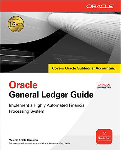 9780071622295: Oracle General Ledger Guide: Implement a Highly Automated Financial Processing System (Oracle Press)