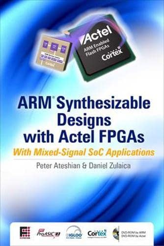 9780071622813: ARM Synthesizable Design with Actel FPGAs: with Mixed-Signal SoC Applications (set 3)