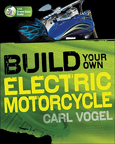 9780071622936: Build Your Own Electric Motorcycle (Tab Green Guru Guides)