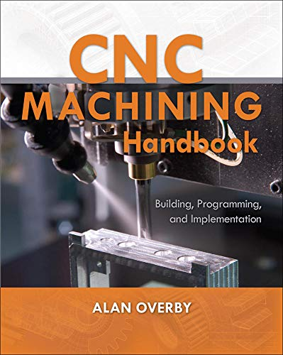 9780071623018: CNC Machining Handbook: Building, Programming, and Implementation