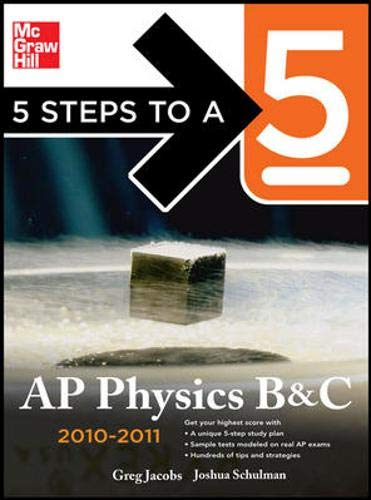 9780071623209: 5 Steps to a 5 AP Physics B&C, 2010-2011 Edition (5 Steps to a 5 Ap Physics 1 & 2)