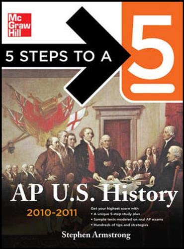 9780071623223: 5 Steps to a 5 AP U.S. History, 2010-2011 Edition (5 Steps to a 5 on the Advanced Placement Examinations Series)