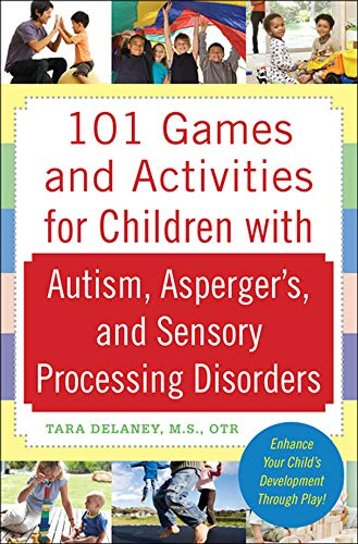 9780071623360: 101 Games and Activities for Children With Autism, Asperger's and Sensory Processing Disorders (Family & Relationships)