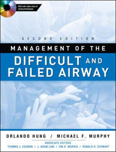 Management of the Difficult and Failed Airway, Second Edition: Michael F. Murphy,Orlando Hung