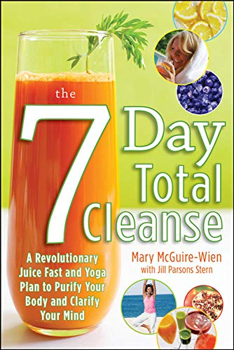 9780071623742: The Seven-Day Total Cleanse: A Revolutionary New Juice Fast and Yoga Plan to Purify Your Body and Clarify the Mind
