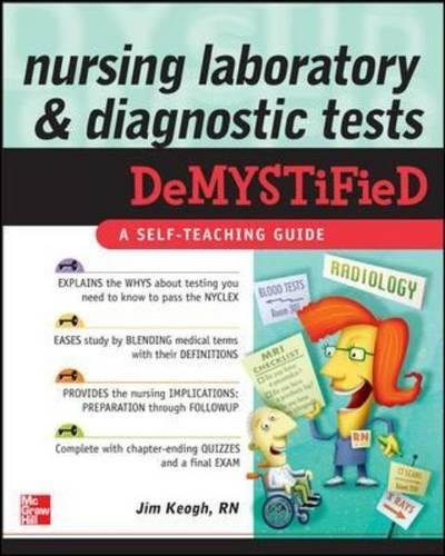 Nursing Laboratory and Diagnostic Tests DeMYSTiFied: A Self-Teaching Guide: Jim Keogh