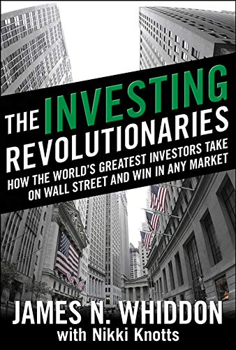 9780071623940: The Investing Revolutionaries: How the World's Greatest Investors Take on Wall Street and Win in Any Market