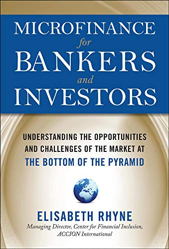 9780071624060: Microfinance for Bankers and Investors: Understanding the Opportunities and Challenges of the Market at the Bottom of the Pyramid (Professional Finance & Investment)