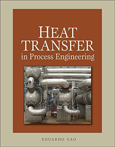 Heat Transfer in Process Engineering: Eduardo Cao