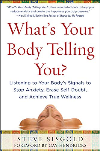 9780071624572: What's Your Body Telling You?: Listening To Your Body's Signals to Stop Anxiety, Erase Self-Doubt and Achieve True Wellness
