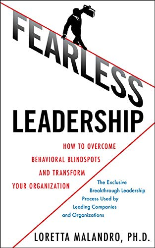 9780071624640: Fearless Leadership: How to Overcome Behavioral Blindspots and Transform Your Organization (Business Books)