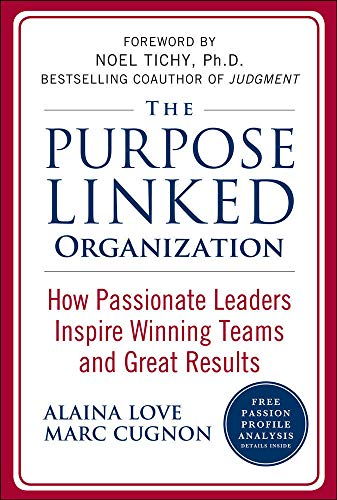 9780071624701: The Purpose Linked Organization: How Passionate Leaders Inspire Winning Teams and Great Results (Business Books)
