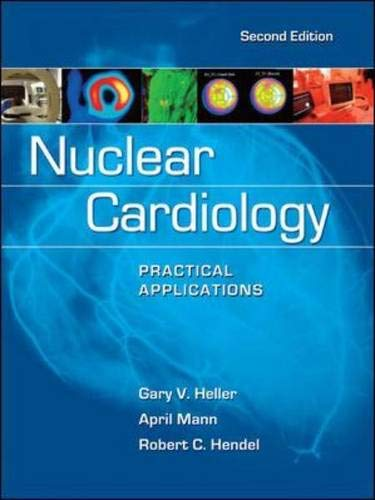 9780071624930: Nuclear Cardiology: Practical Applications, Second Edition