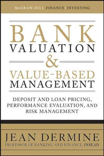 9780071624992: Bank Valuation and Value-Based Management: Deposit and Loan Pricing, Performance Evaluation, and Risk Management (McGraw-Hill Finance & Investing)