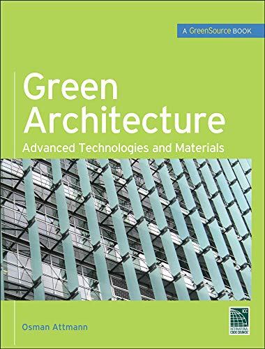 9780071625012: Green Architecture (GreenSource Books): Advanced Technolgies and Materials (Mcgraw-hill's Greensource)