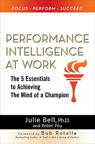 9780071625142: Performance Intelligence at Work: The 5 Essentials to Achieving The Mind of a Champion