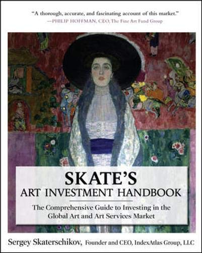 9780071625722: Skate's Art Investment Handbook: The Comprehensive Guide to Investing in the Global Art and Art Services Market