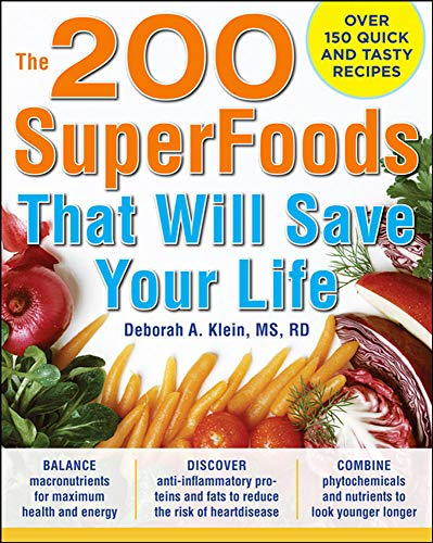 9780071625753: The 200 SuperFoods That Will Save Your Life: A Complete Program to Live Younger, Longer