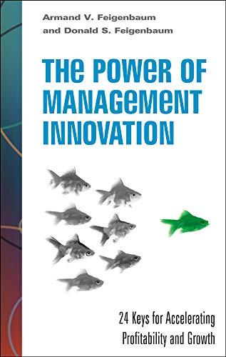 The Power of Management Innovation: 24 Keys: Armand V. Feigenbaum,