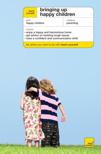 9780071625821: Teach Yourself Bringing Up Happy Children (Teach Yourself: Parenting)