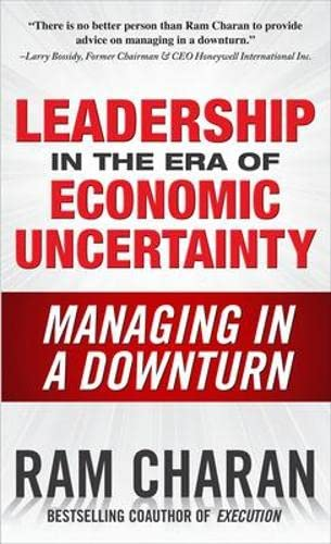 9780071626163: Leadership in the Era of Economic Uncertainty: Managing in a Downturn
