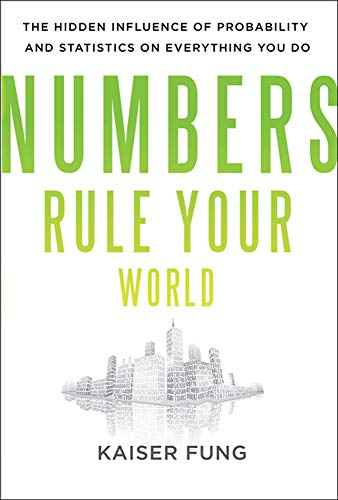 9780071626538: Numbers Rule Your World: The Hidden Influence of Probabilities and Statistics on Everything You Do