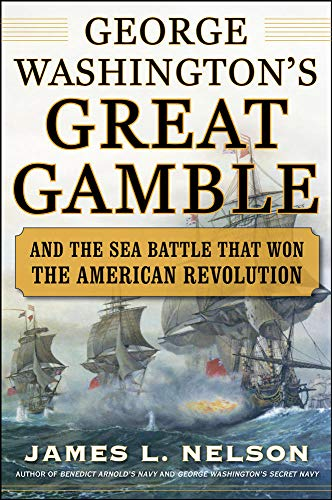 9780071626798: George Washington's Great Gamble: And the Sea Battle That Won the American Revolution