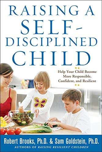 9780071627115: Raising a Self-Disciplined Child: Help Your Child Become More Responsible, Confident, and Resilient