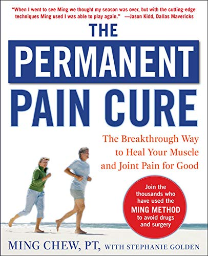9780071627139: The Permanent Pain Cure: The Breakthrough Way to Heal Your Muscle and Joint Pain for Good (PB) (NTC Self-Help)