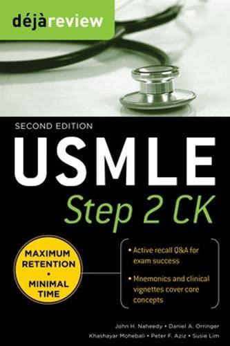 USMLE Step 2 CK, Second Edition (Deja Review Series): Daniel A. Orringer,John H. Naheedy,Khashayar ...