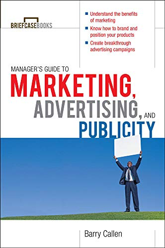 9780071627962: Managers Guide to Marketing, Advertising, and Publicity (Briefcase Books Series)