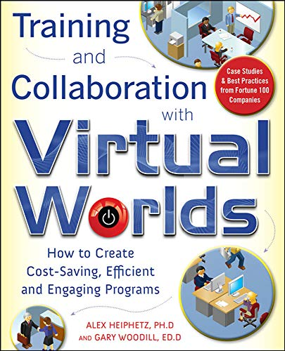 9780071628020: Training and Collaboration with Virtual Worlds: How to Create Cost-Saving, Efficient and Engaging Programs