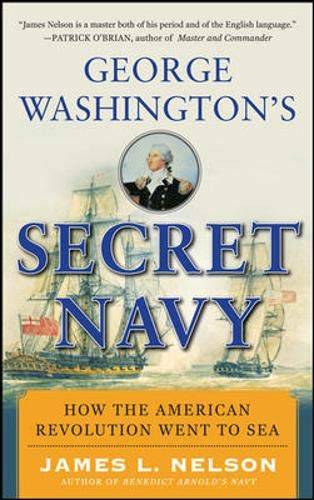 9780071628259: George Washington's Secret Navy: How the American Revolution Went to Sea