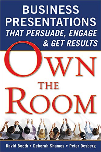 9780071628594: Own the Room: Business Presentations that Persuade, Engage, and Get Results