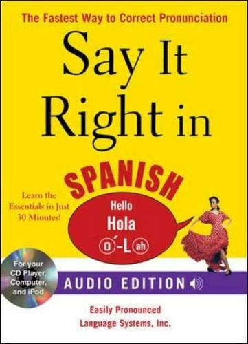 9780071628709: Say It Right in Spanish (Audio CD and Book): The Fastest Way to Correct Pronunciation (Say it Right! Series)
