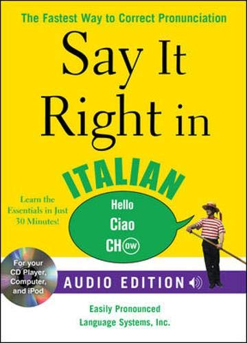 9780071628730: Say It Right in Italian (Audio CD and Book): The Fastest Way to Correct Pronunciation (Say It Right! Series)