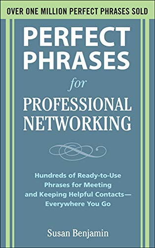 9780071629164: Perfect Phrases for Professional Networking: Hundreds of Ready-to-Use Phrases for Meeting and Keeping Helpful Contacts - Everywhere You Go (Perfect Phrases Series)