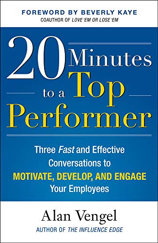 9780071629317: 20 Minutes to a Top Performer: Three Fast and Effective Conversations to Motivate, Develop, and Engage Your Employees