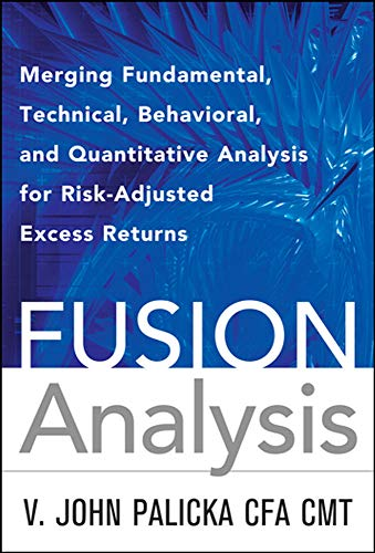 9780071629386: Fusion Analysis: Merging Fundamental and Technical Analysis for Risk-Adjusted Excess Returns (Professional Finance & Investment)